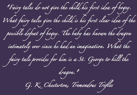 G. K. Chesterton quote fairytales imagination bogey childhood