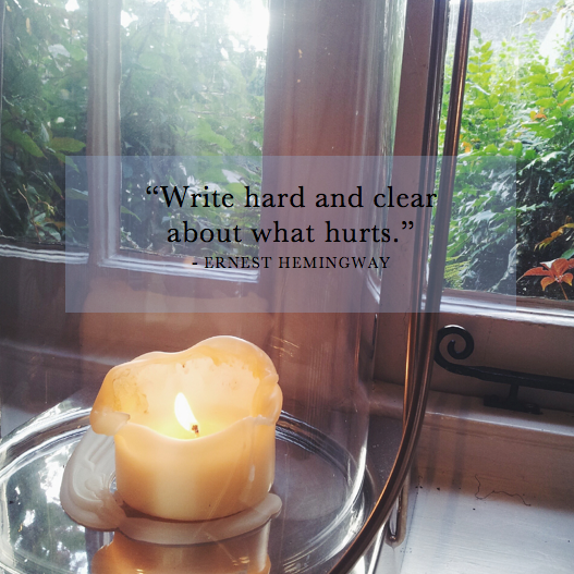 ernest hemingway quote, quotes about writers, write hard and clear about what hurts, writing, creativity, pain, death, assisted suicide, cancer, end of life care, terminal cancer
